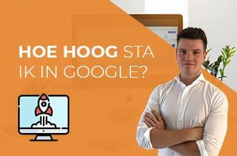 Hoe hoog sta ik in Google?